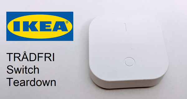 IKEA TRÅDFRI On/Off Switch Teardown